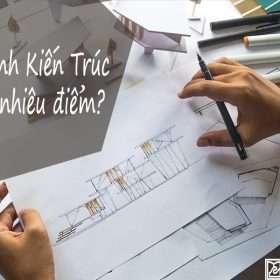 Ngành Kiến trúc lấy bao nhiêu điểm?