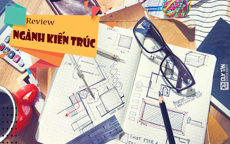 Review ngành Kiến trúc